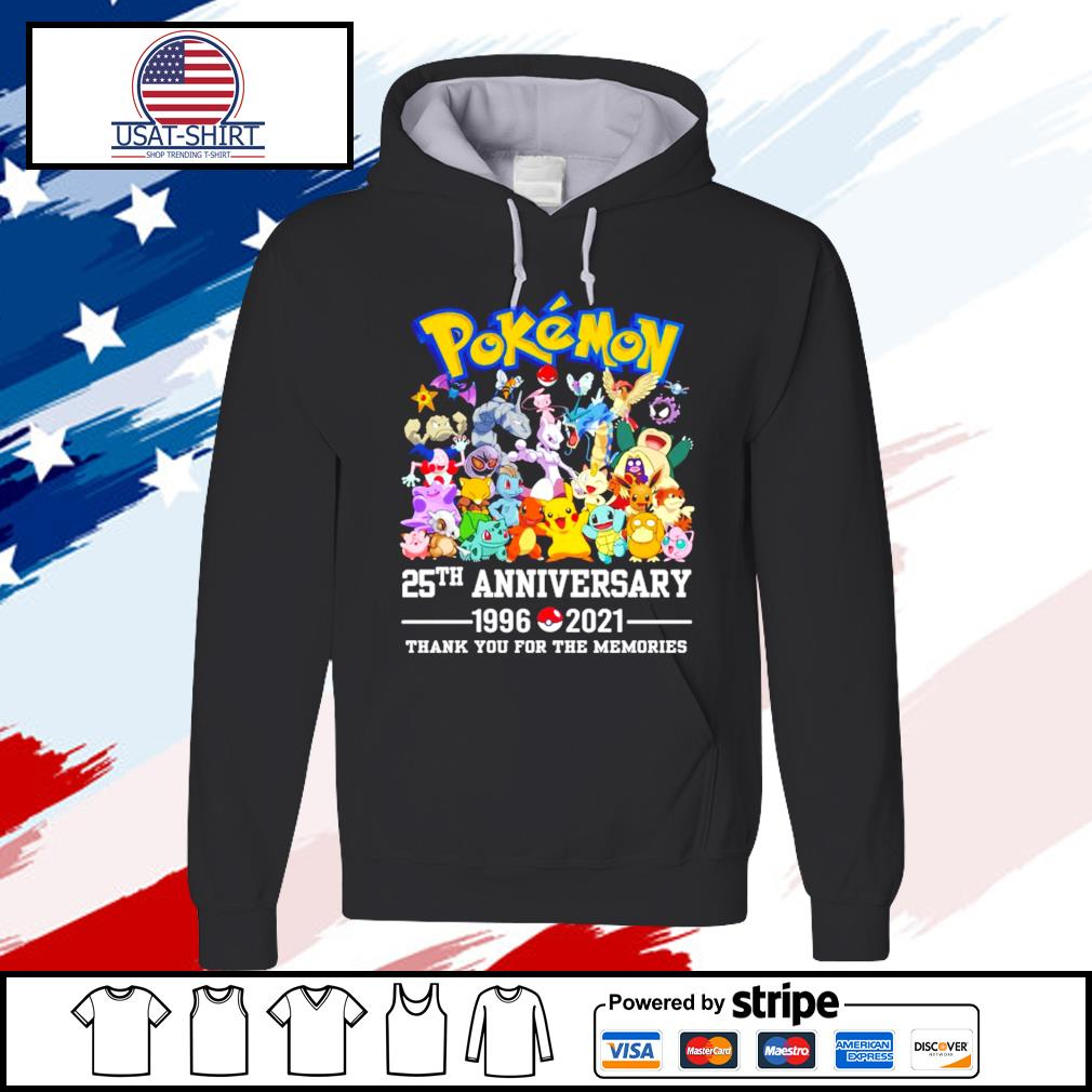 Pokemon 25Th anniversary 1996-2021 thank you for the memories s hoodie