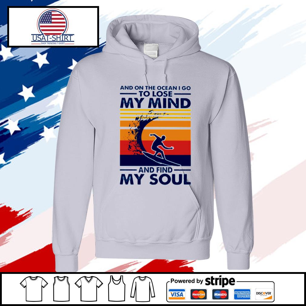 Windsurfing and on the ocean I go to lose my mind and find my soul vintage s hoodie
