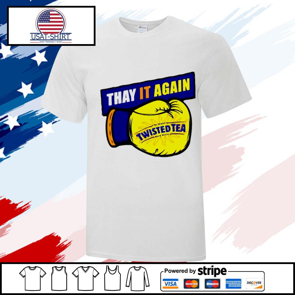 Thay it again twisted tea boxing shirt