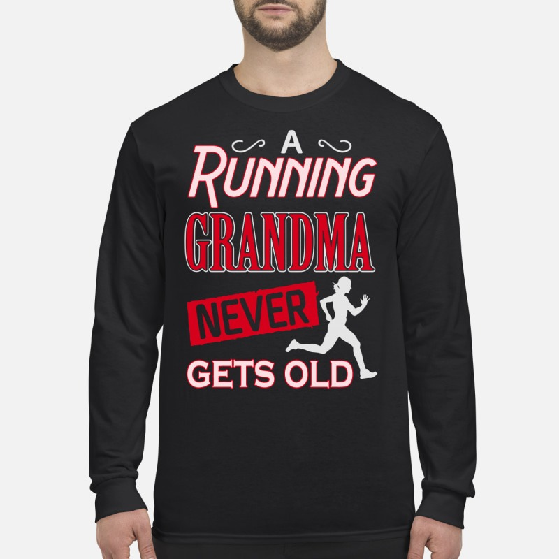 A running grandma never gets old Longsleeve Tee