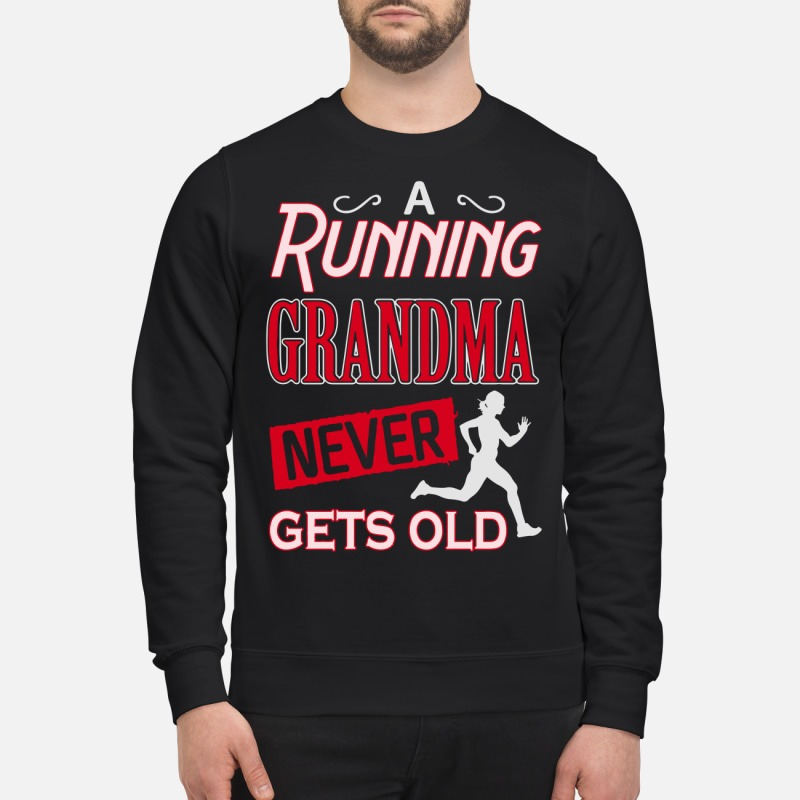 A running grandma never gets old Sweater