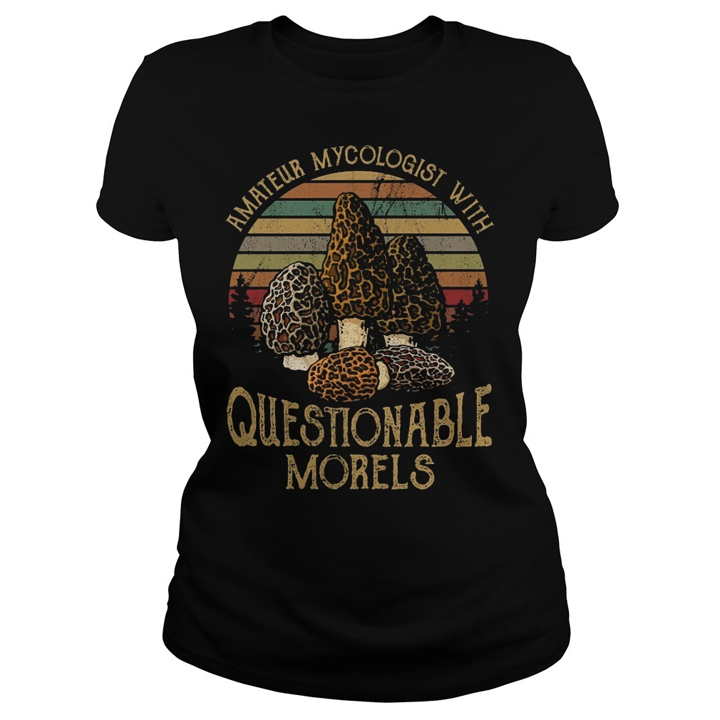 Amateur mycologist with questionable morels Ladies Tee