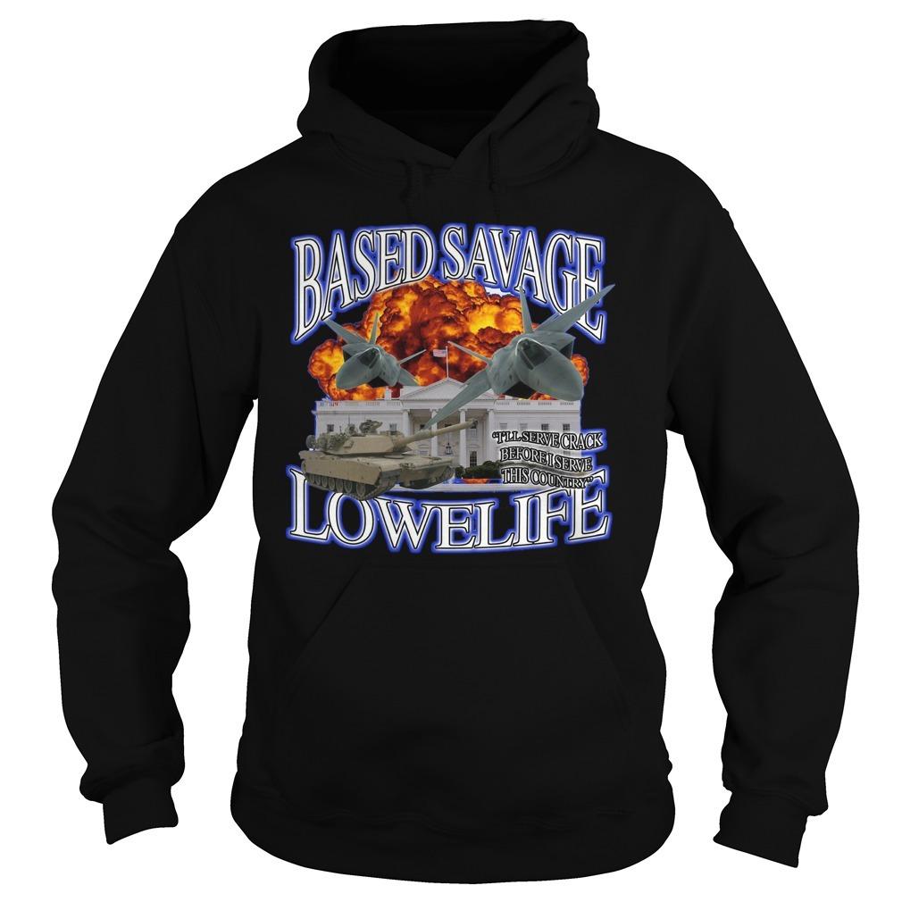 Based savage lowelife Hoodie