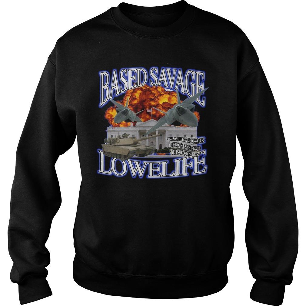 Based savage lowelife Sweater