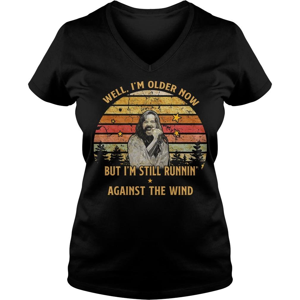 Bob Seger well im old older now but I'm still running against the wind V-neck T-shirt