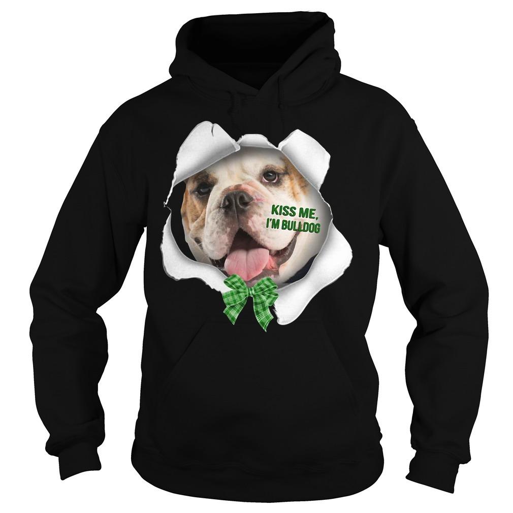 Bulldog kiss me I'm bulldog Hoodie