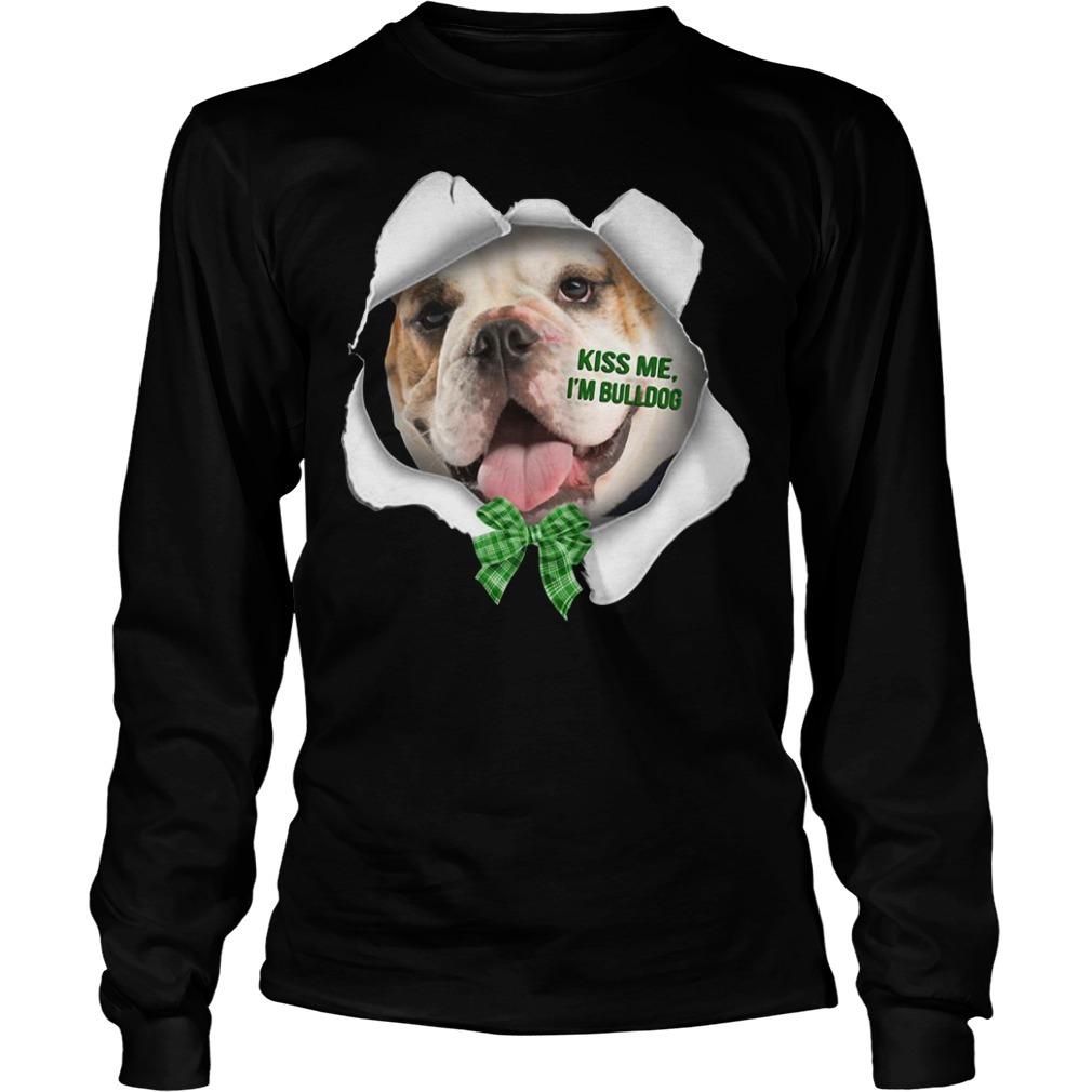 Bulldog kiss me I'm bulldog Longsleeve Tee