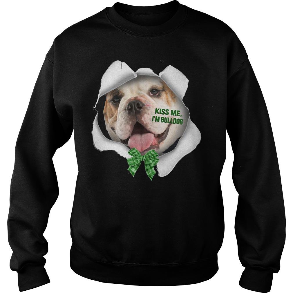 Bulldog kiss me I'm bulldog Sweater