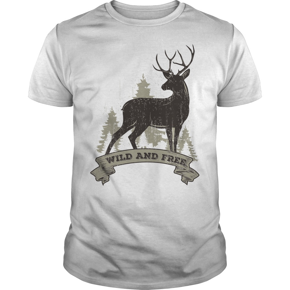 Deer wild and free shirt