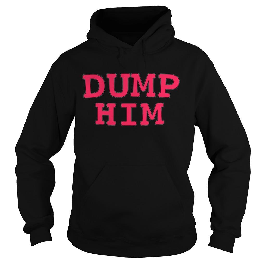 Dump him Hoodie