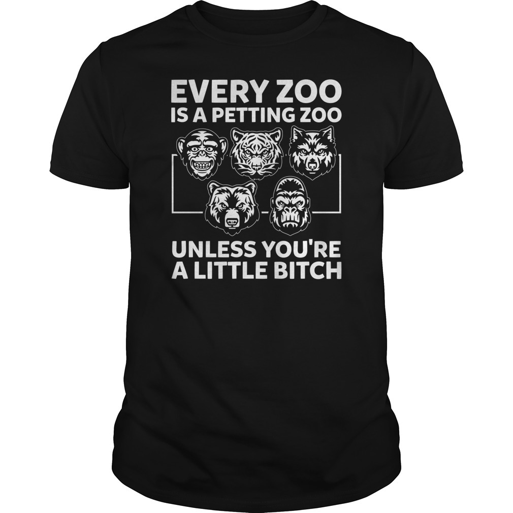 Every zoo is a petting zoo unless you're a little bitch Guys Shirt