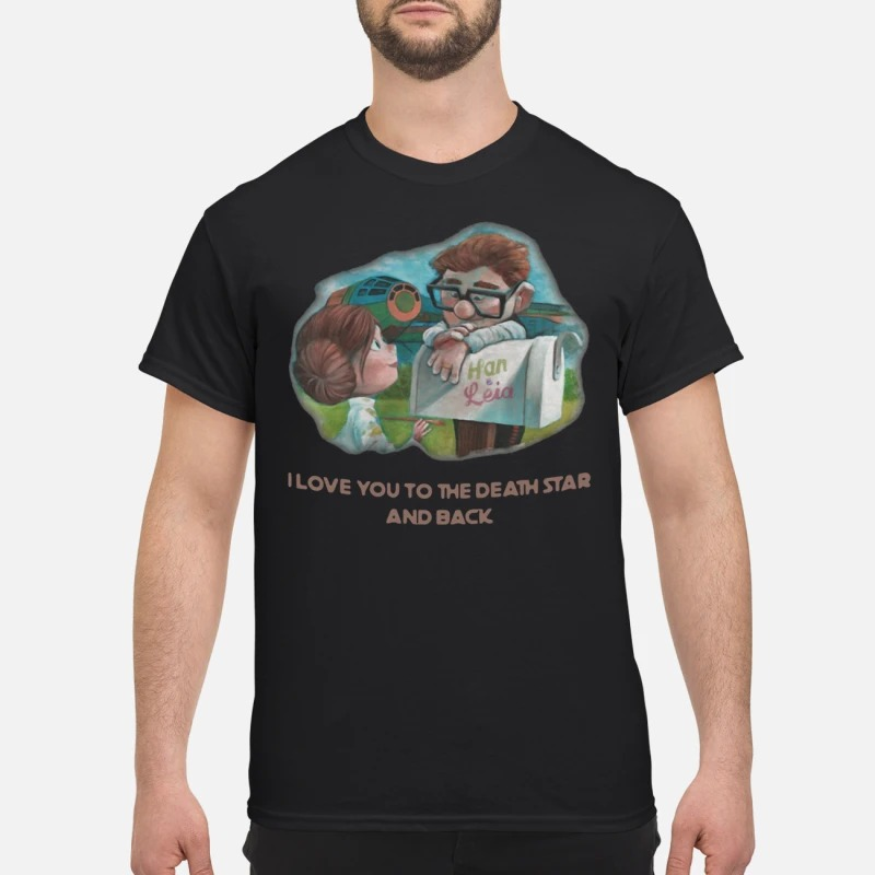 Han and Leia I love you to the death star and back shirt