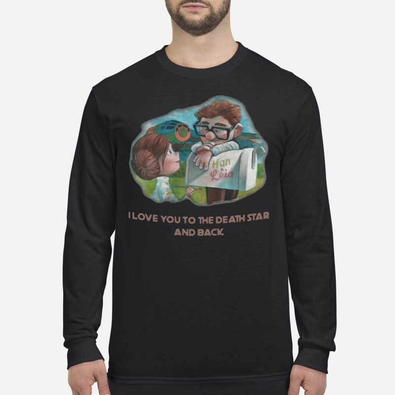 Han and Leia I love you to the death star and back Longsleeve Tee