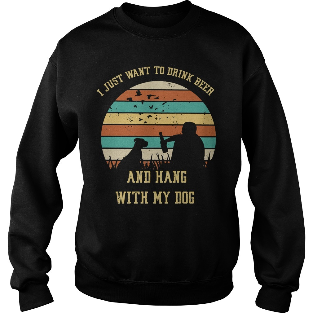 I just want to drink beer and hang with my dog Sweater