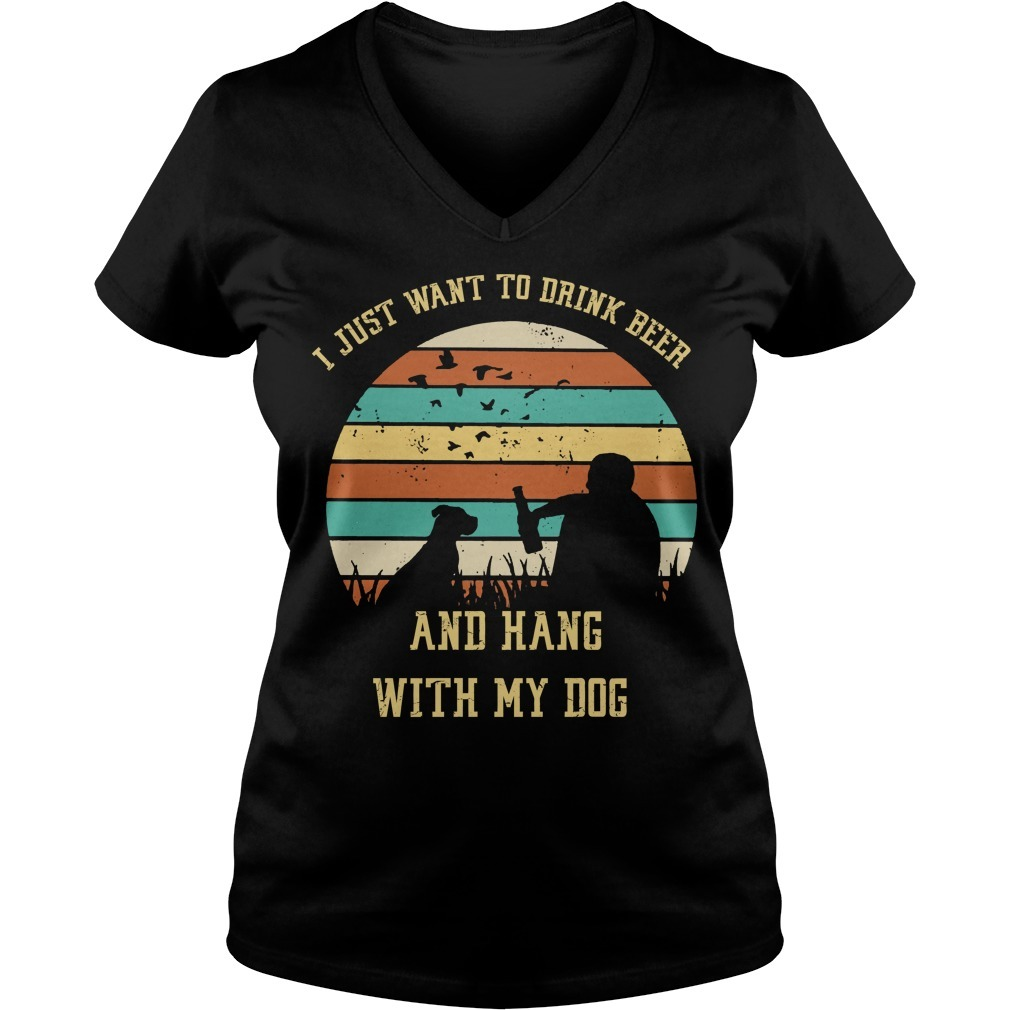 I just want to drink beer and hang with my dog V-neck T-shirt