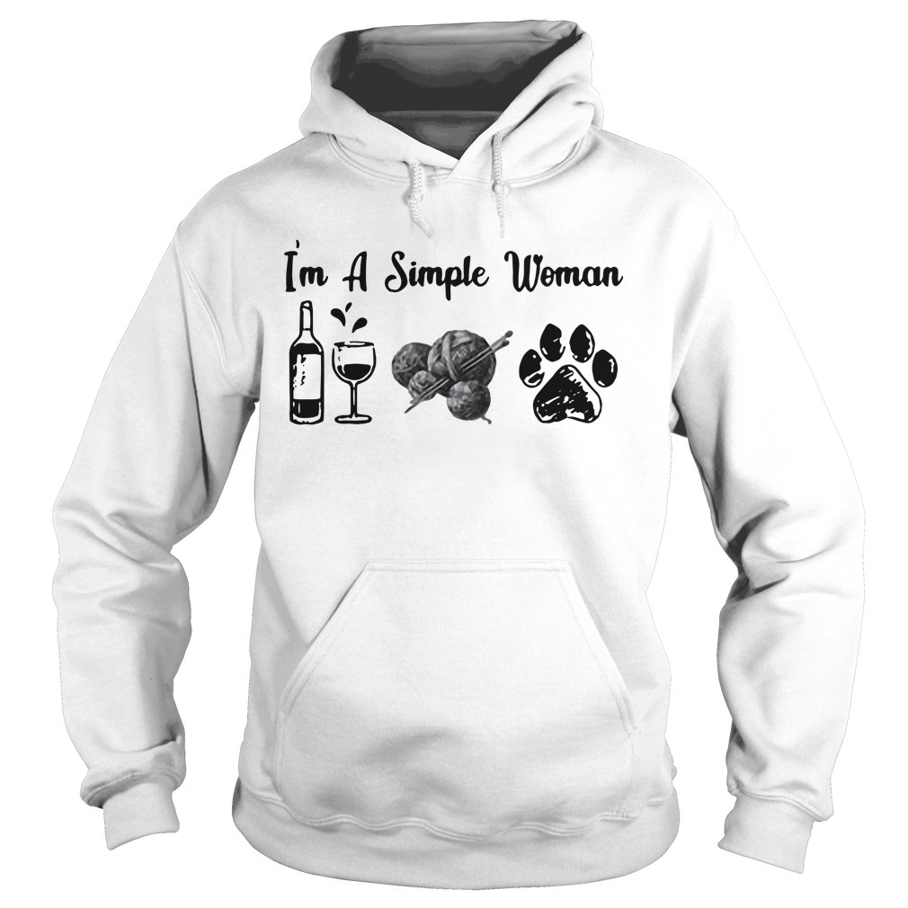 I'm a simple woman I like wine dog and kniting Hoodie