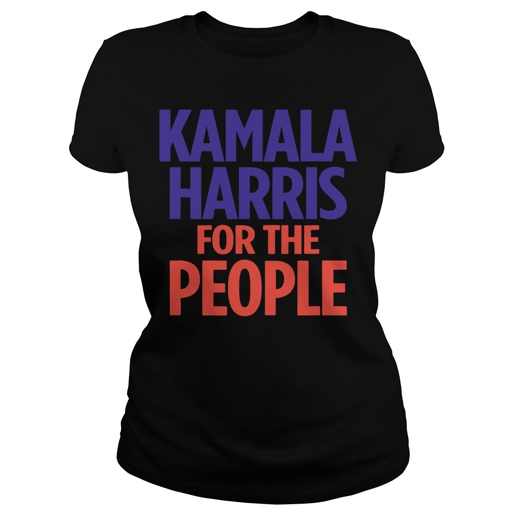Kamala Harris for the people Ladies Tee