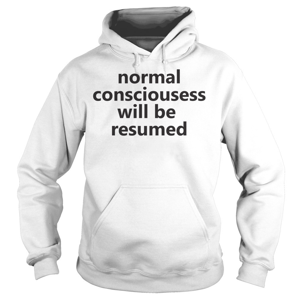 Lesley Ann Brandt normal consciousness will be resumed Hoodie