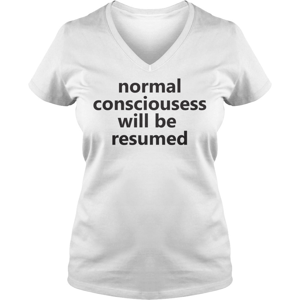 Lesley Ann Brandt normal consciousness will be resumed V-neck T-shirt