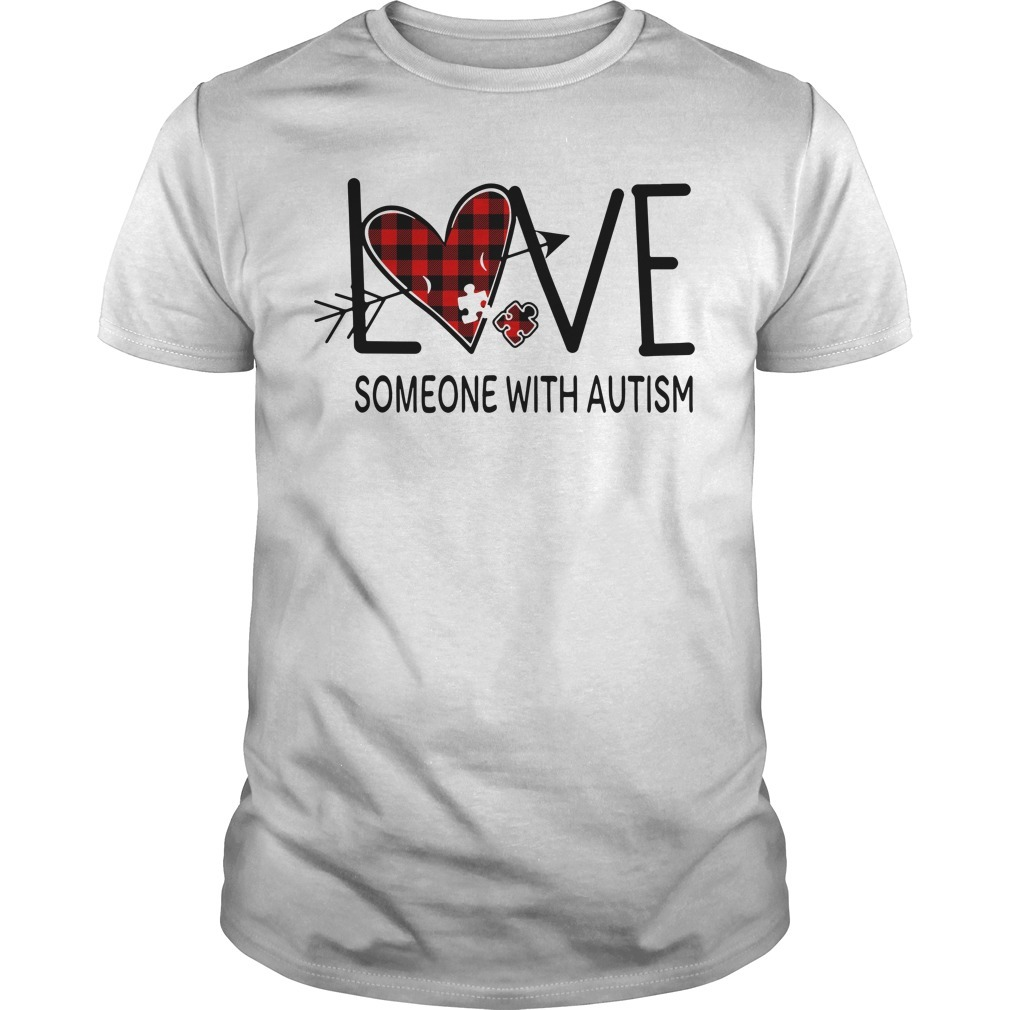 Love someone with autism shirt