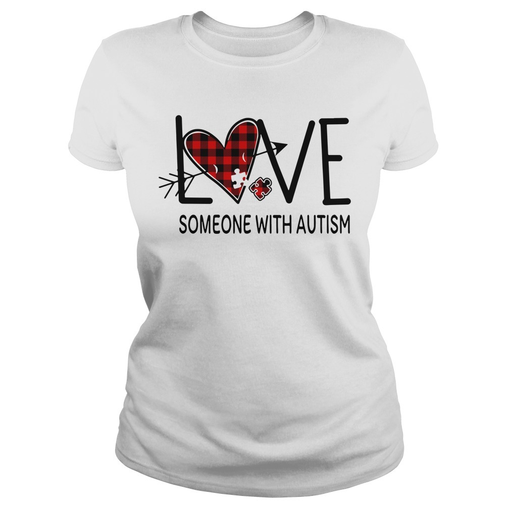 Love someone with autism Ladies Tee