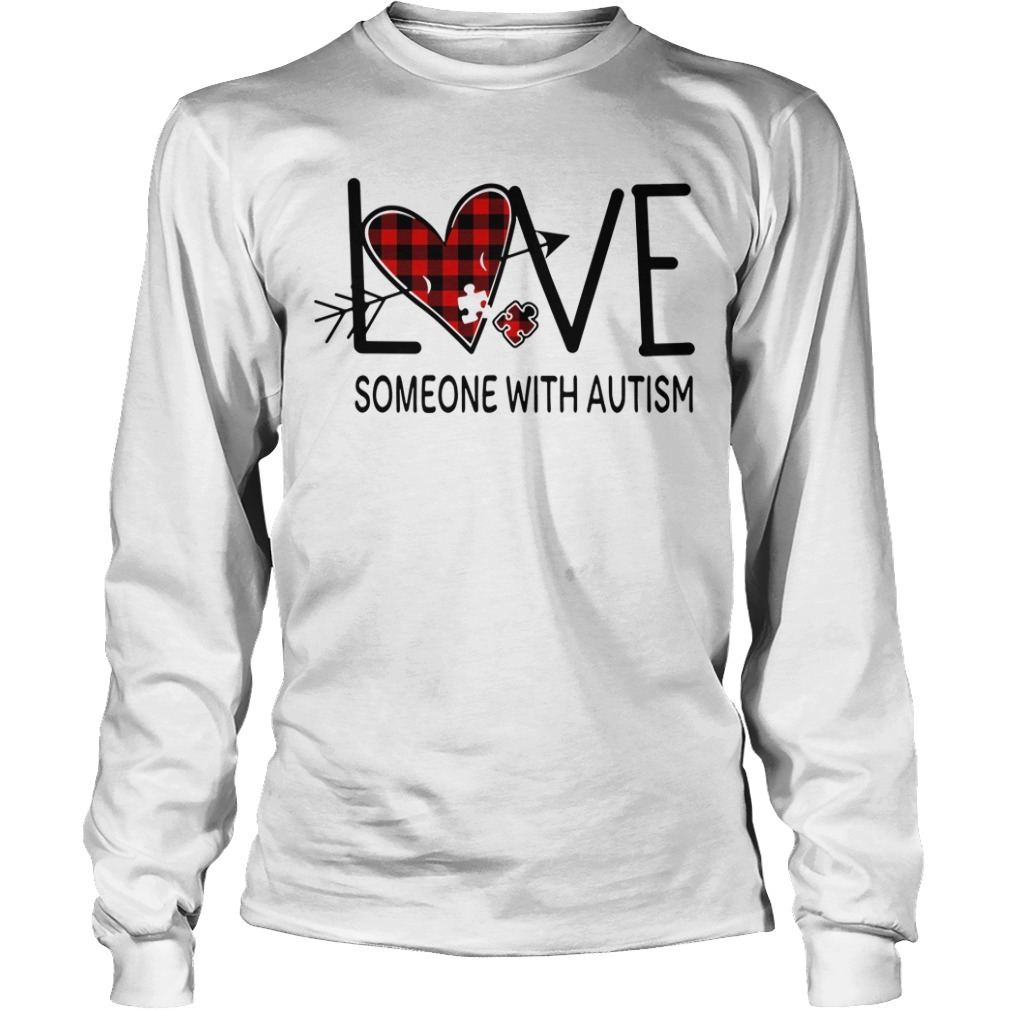 Love someone with autism Longsleeve Tee