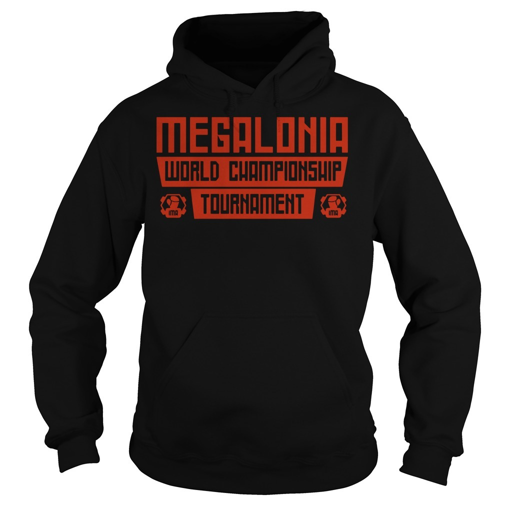 Megalonia world championship tournament Hoodie