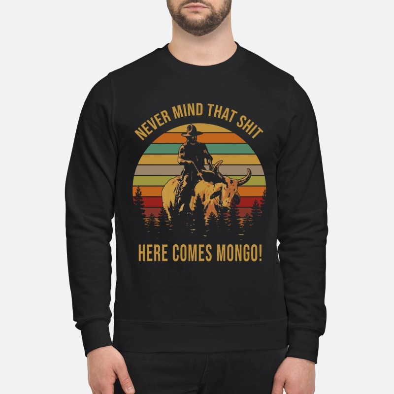 Never mind that shit here comes Mongo Sweater