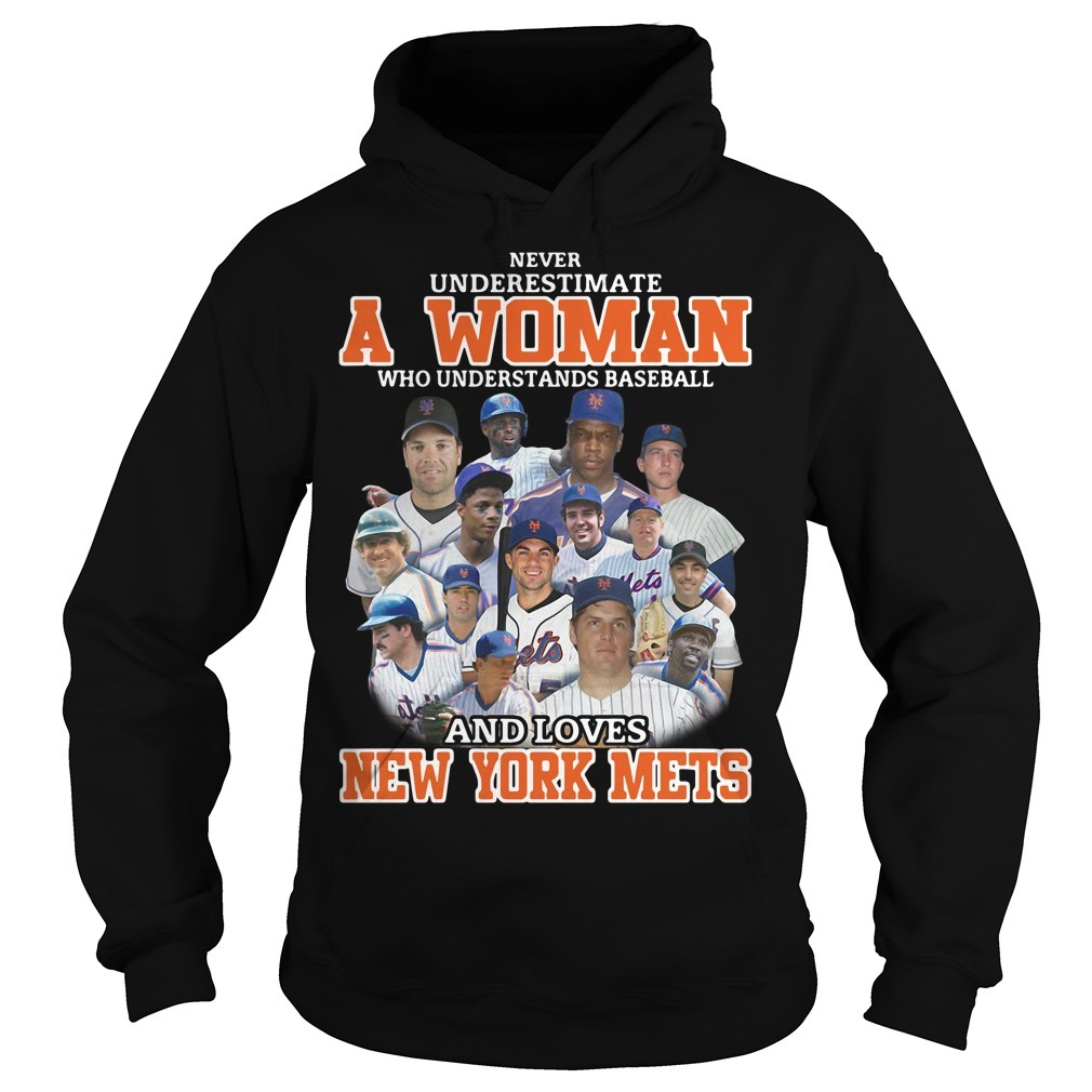 Never underestimate a woman who understands baseball and loves New York mets Hoodie