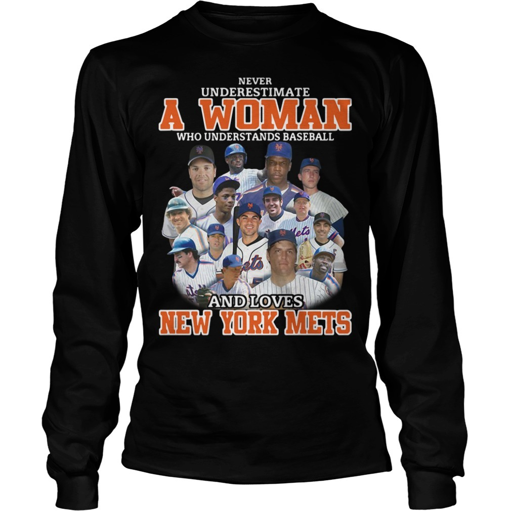 Never underestimate a woman who understands baseball and loves New York mets Longsleeve Tee