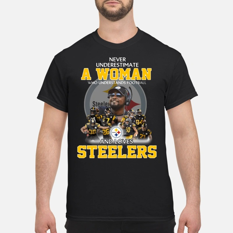 Never underestimate a woman who understands football and loves steelers shirt