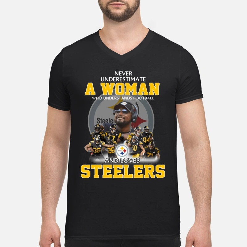 Never underestimate a woman who understands football and loves steelers V-neck T-shirt