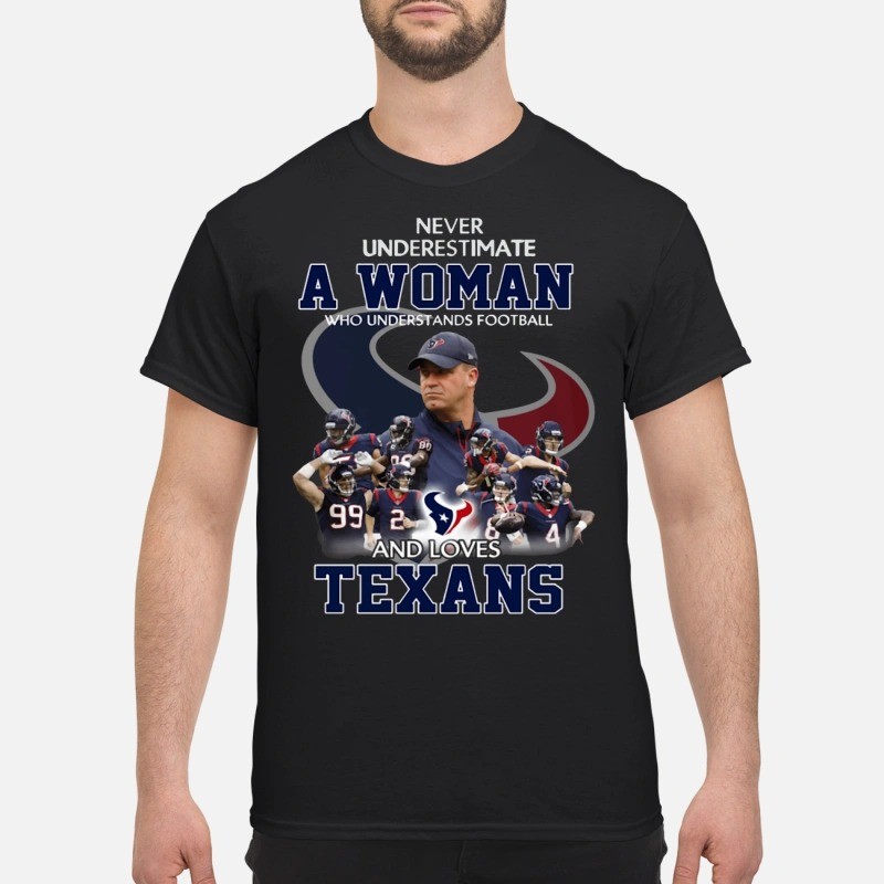 Never underestimate a woman who understands football and loves Texans shirt