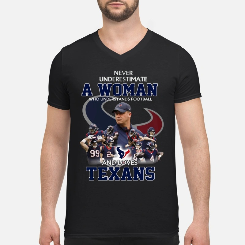 Never underestimate a woman who understands football and loves Texans V-neck T-shirt