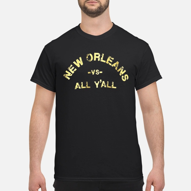 New Orleans saint vs all Y'all Guys Shirt