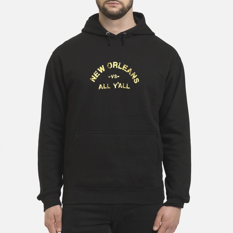 New Orleans saint vs all Y'all Hoodie
