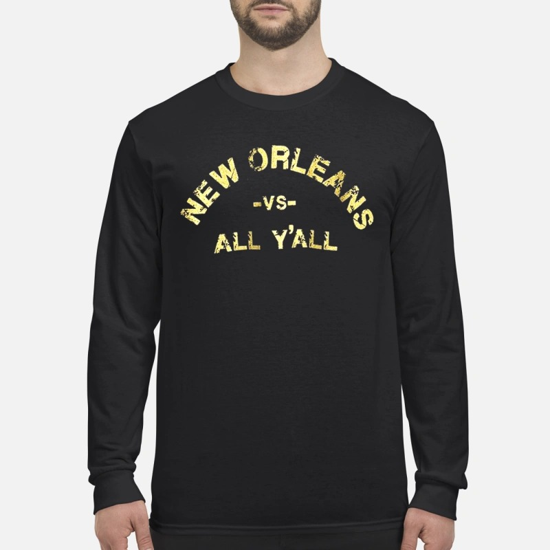 New Orleans saint vs all Y'all Longsleeve Tee