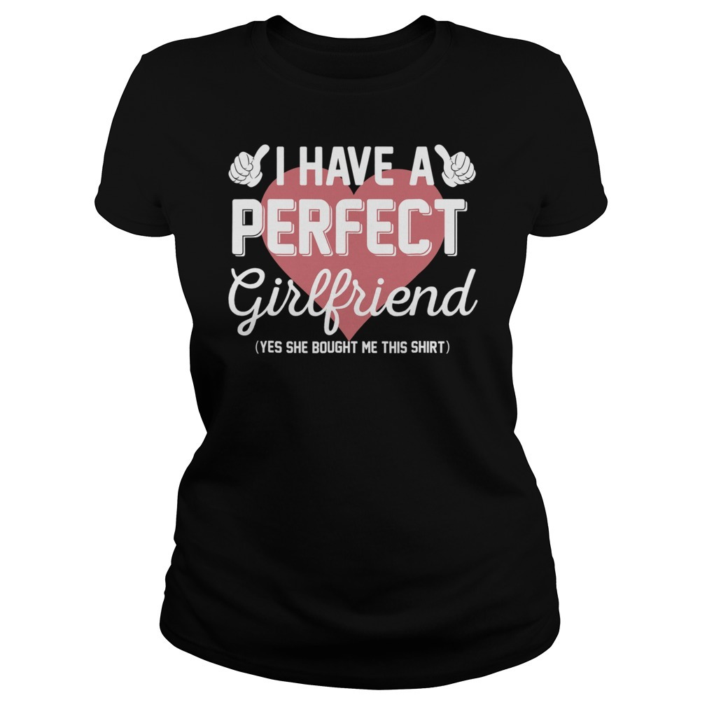 Perfect girlfriend valentine Ladies Tee