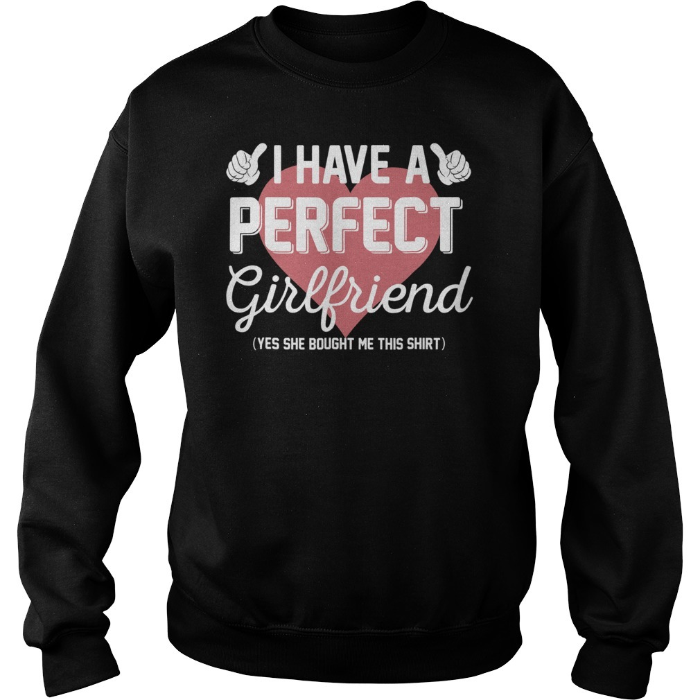 Perfect girlfriend valentine Sweater
