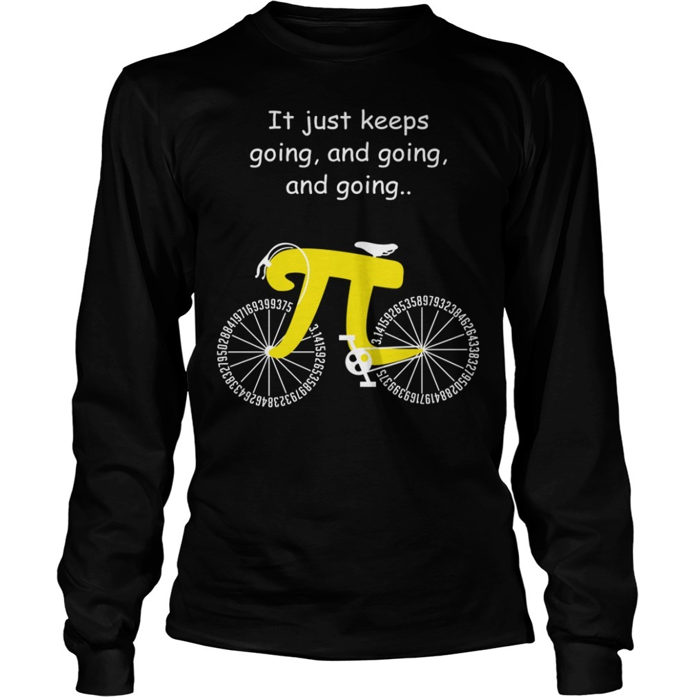 Pi cycle it just keeps going and going and going Longsleeve Tee