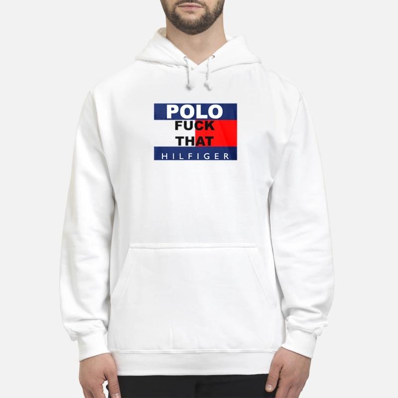 Polo fuck that hilfiger Hoodie