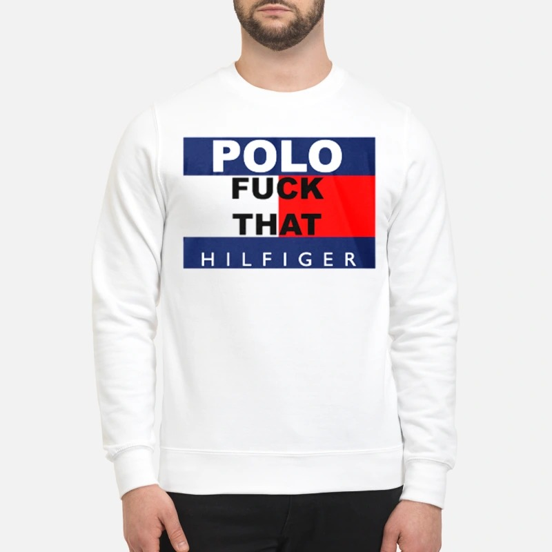 Polo fuck that hilfiger Sweater