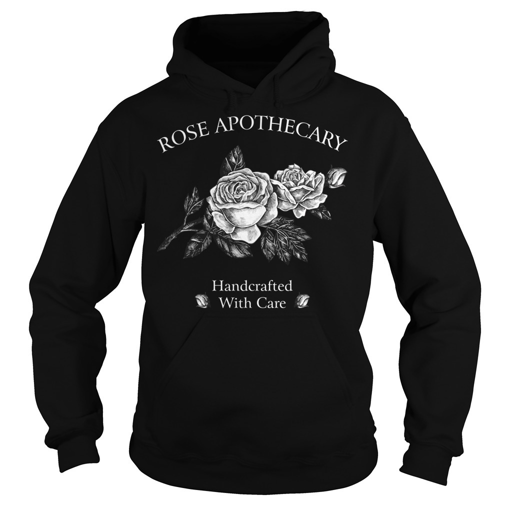 Rose apothecary handcrafted with care Hoodie