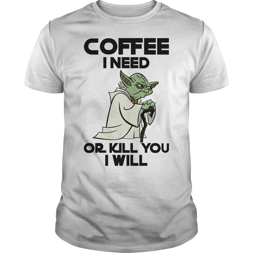 Seagull coffee I need or I kill you I will shirt