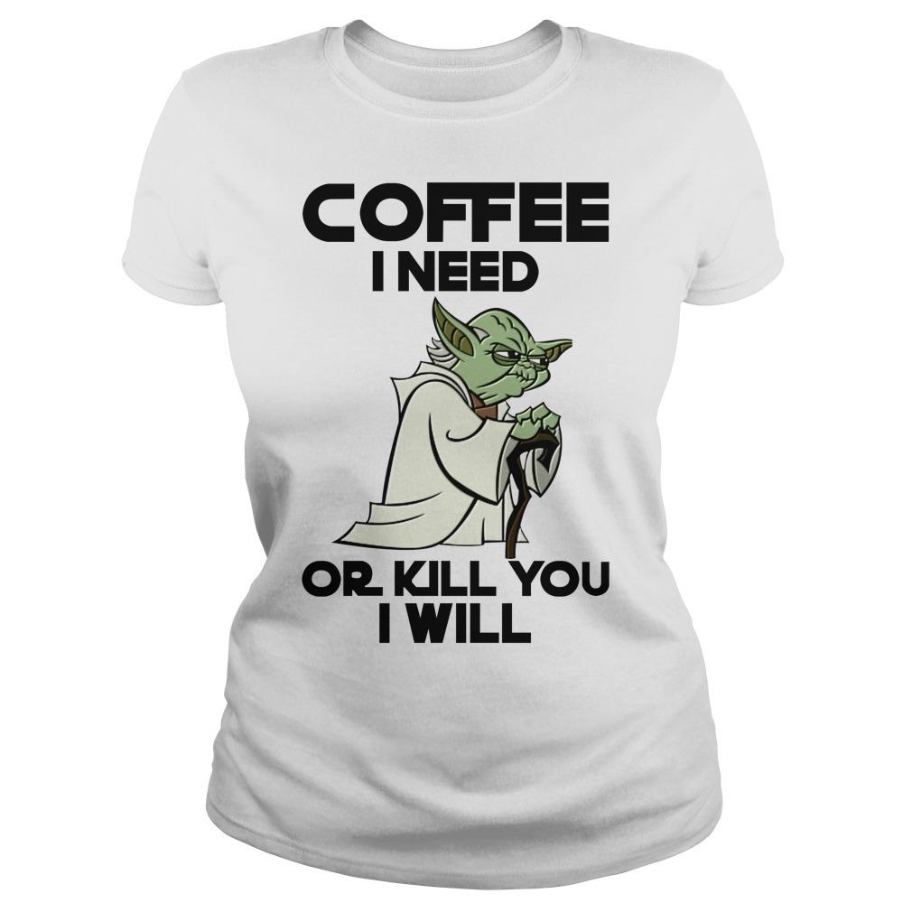 Seagull coffee I need or I kill you I will Ladies Tee