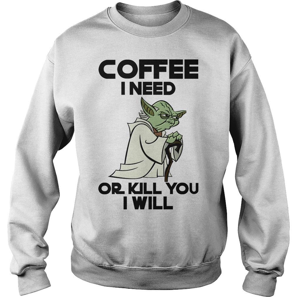 Seagull coffee I need or I kill you I will Sweater