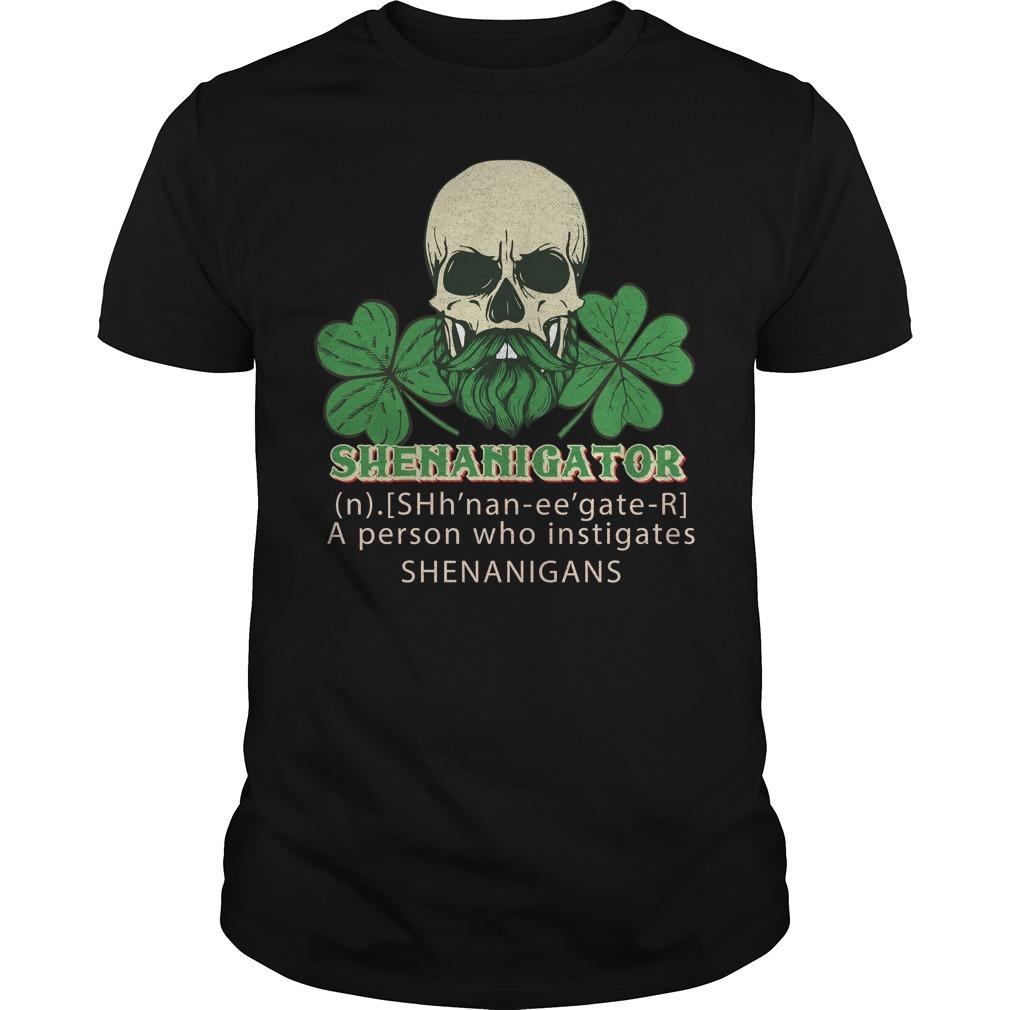 Shenanigator definition instigates shenanigans St Patrick shirt