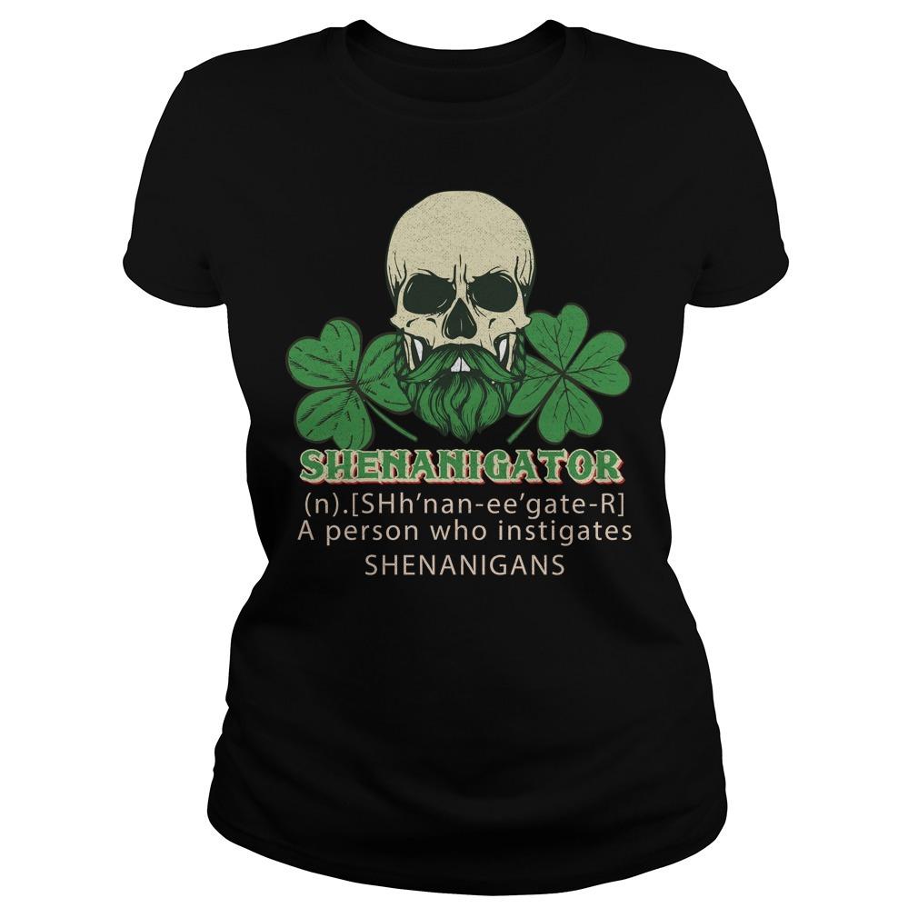 Shenanigator definition instigates shenanigans St Patrick Ladies Tee