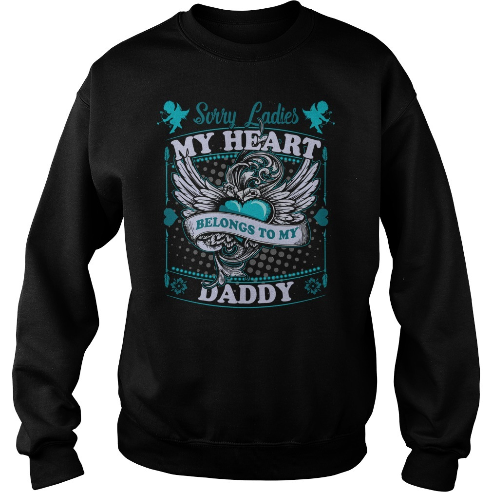 Sorry ladies my heart belongs to daddy Sweater