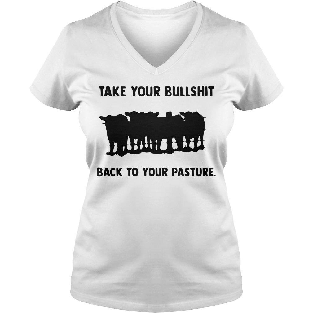 Take your bullshit back to your pasture V-neck T-shirt